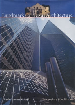 Book Landmarks of Texas Architecture by Lawrence W. Speck