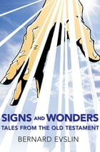 Signs and Wonders: Tales from the Old Testament by Bernard Evslin