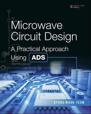 Microwave Circuit Design A Practical Approach Using ADS