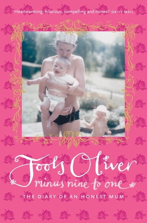 Minus Nine to One The Diary of an Honest Mum