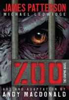 Zoo: The Graphic Novel by James Patterson