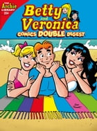 Betty & Veronica Comics Double Digest #254 by Archie Superstars