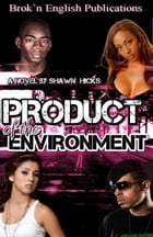 Product Of The Environment by Shawn Hicks