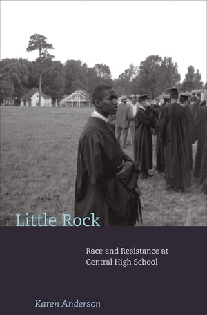 Little Rock Race and Resistance at Central High School