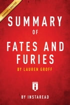 Fates and Furies: by Lauren Groff , Summary & Analysis by Instaread