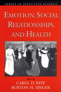 Emotion, Social Relationships, and Health