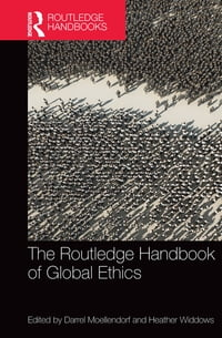 The Routledge Handbook of Global Ethics