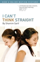 I Can't Think Straight by Shamim Sarif