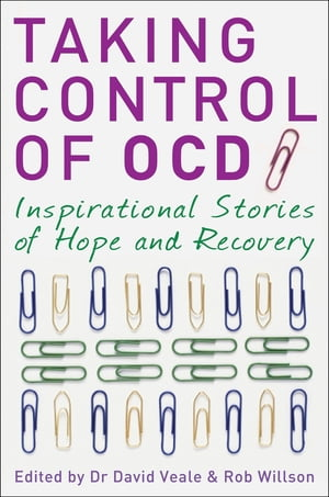 Taking Control of OCD Inspirational Stories of Hope and Recovery