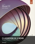 Adobe Muse CC Classroom in a Book (2014 release) by Brian Wood