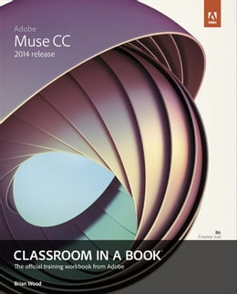 Book Adobe Muse CC Classroom in a Book (2014 release) by Brian Wood