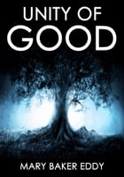 Unity Of Good: The Master Version by Mary Baker Eddy