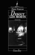 Debout les morts by Fred Vargas