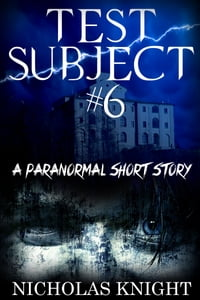 Test Subject #6: A Short Story