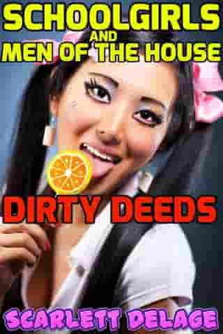 Dirty deeds (Schoolgirls and men of the house)
