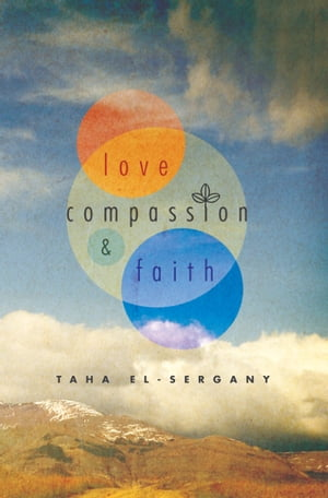 Love, Compassion and Faith