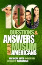 100 Questions and Answers About Muslim Americans with a Guide to Islamic Holidays: Basic facts…
