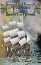 World's End by M. LeAnne Phoenix