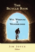 The Bicycle Book: Wit, Wisdom & Wanderings 552fa806-aa9c-419d-ab9b-78eb5061a292