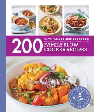 200 Family Slow Cooker Recipes Hamlyn All Colour Cookbook