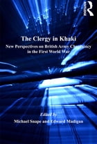The Clergy in Khaki: New Perspectives on British Army Chaplaincy in the First World War