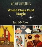 McCoy's Miracles: World Class Card Magic by Ian McCoy