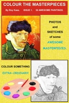 Color the Masterpieces: Issue 1 - 36 Awesome Paintings by Roy Kass