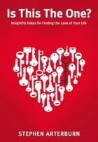 Is This The One?: Insightful Dates for Finding the Love of Your Life by Stephen Arterburn