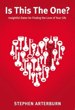 Book Is This The One?: Insightful Dates for Finding the Love of Your Life by Stephen Arterburn