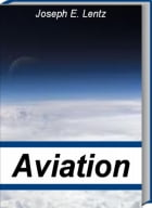Aviation: An Instant Reference To Airport Parking, Frequent Flyer Programs, Airline Reservations, Aviation His by Joseph E. Lentz