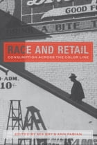 Race and Retail: Consumption across the Color Line by Naa Oyo A. Kwate