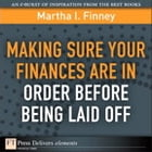Making Sure Your Finances Are in Order Before Being Laid Off by Martha I. Finney