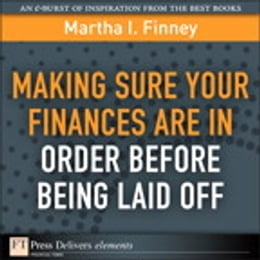 Book Making Sure Your Finances Are in Order Before Being Laid Off by Martha I. Finney