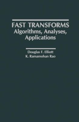 Book Fast Transforms Algorithms, Analyses, Applications by Elliott, Douglas F.