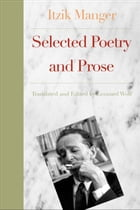 The World According to Itzik: Selected Poetry and Prose by Itzik Manger