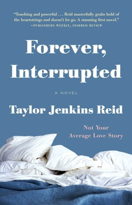 Book Forever, Interrupted: A Novel by Taylor Jenkins Reid