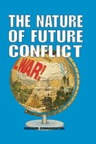 The Nature of Future Conflict by Richard   Connaughton