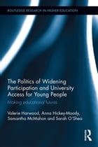 The Politics of Widening Participation and University Access for Young People