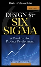 Design for Six Sigma, Chapter 16 - Tolerance Design by Kai Yang