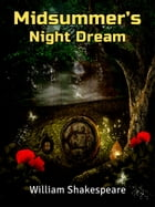 Midsummers Night Dream by William Shakespeare