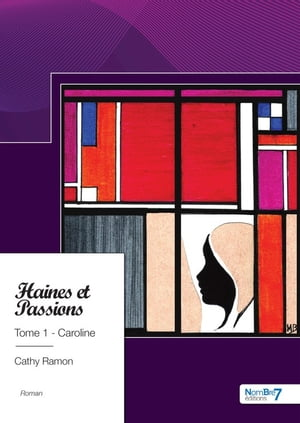 Haines et Passions, Tome 1 - Caroline by Cathy Ramon