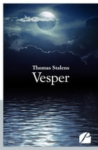 Vesper: Where Death is Almost Alive by Thomas Stalens