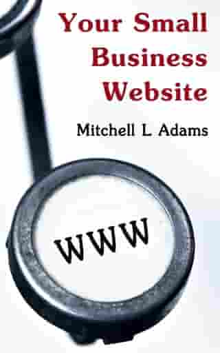 Your Small Business Website by Mitchell Adams