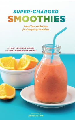 Book Super-Charged Smoothies by Mary Corpening Barber