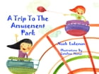 A Trip to the Amusement Park by Noah Lukeman