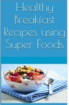 Healthy Breakfast Recipes using Super Foods by Safwan Khan