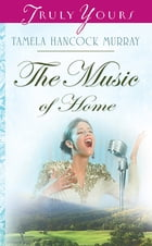 The Music Of Home by Tamela Hancock Murray