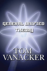General Unified Theory