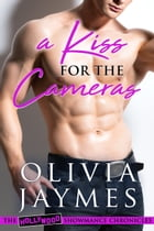 A Kiss For The Cameras by Olivia Jaymes