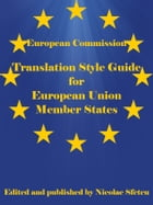 Translation Style Guide for European Union Member States by European Commission